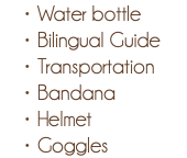 Water bottle Bilingual Guide Transportation Bandana Helmet Goggles