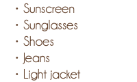 Sunscreen Sunglasses Shoes Jeans Light jacket
